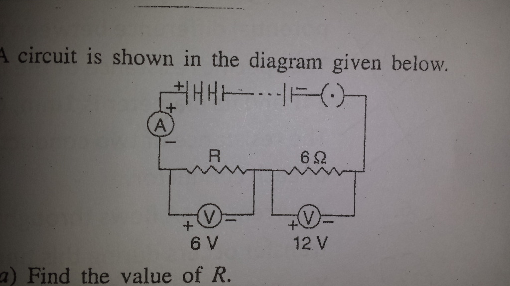 A Circuit Is Shown In The Diagram Given Below A Find The Value Of R