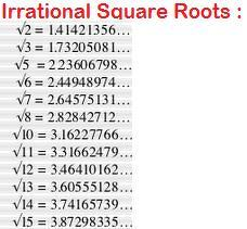 i want a list of square root of irrational numbers such as under ...
