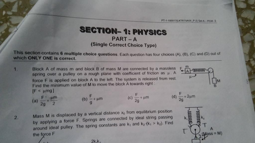 Question 1 SECTION- PHYsucs PART -A (Single Correct Choice Type