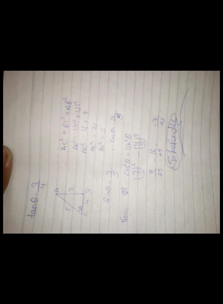 If Tan Theta 3 4 Then Find The Value Of Cos2 Theta Sin2 Theta Math Introduction To Trigonometry 5726863 Meritnation Com