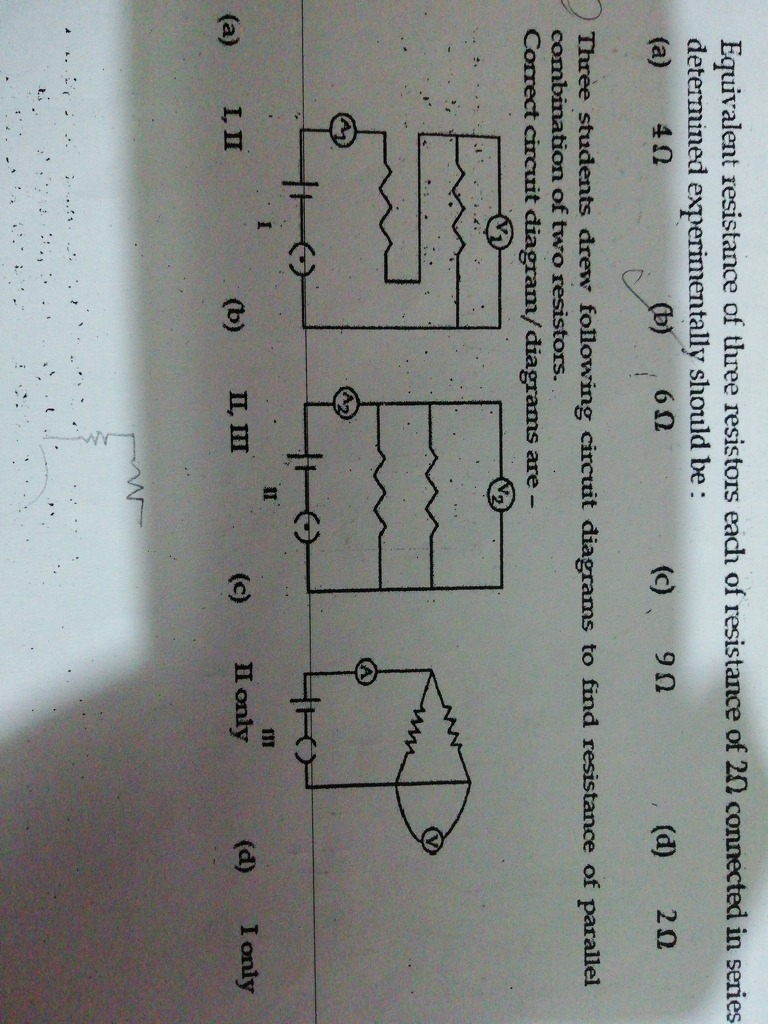 3 Students Drew Following Circuit Diagrams To Find Resistance Of Equivalent In This Given Below Is The Question