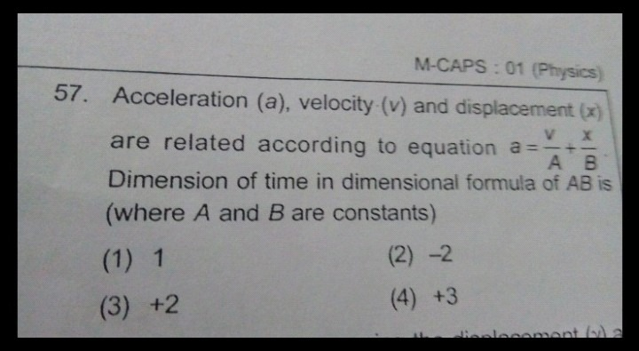 Dimension of time in dimensional formula AB is 57 Acceleration (a