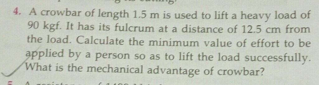 Q4 pls ans fast Ans is 7 5 kgf , 12 4 A crowbar of length 1