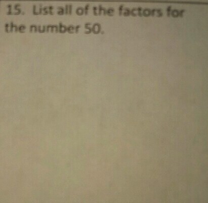 I Need Help Wrighting The Factors Of 50 Math Factors And Multiples 13050903 Meritnation Com There are two ways to look at this, what are the common prime factors, and what are the factors. i need help wrighting the factors of 50