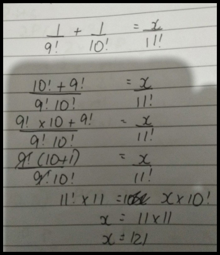 From permutations combinations If 1/9! + 1/10! = x/11! find