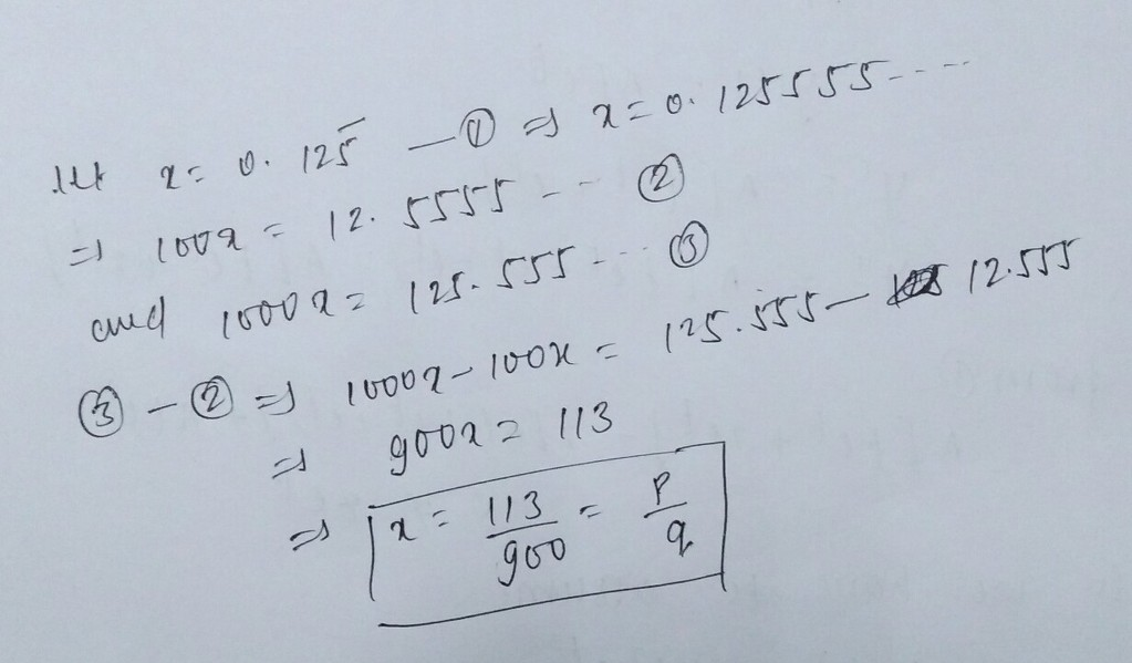 Expression Of 0 125 Bar On 5 Only In Its Rational Form P Q 𝑞 Form Is Math Real Numbers 13046813 Meritnation Com