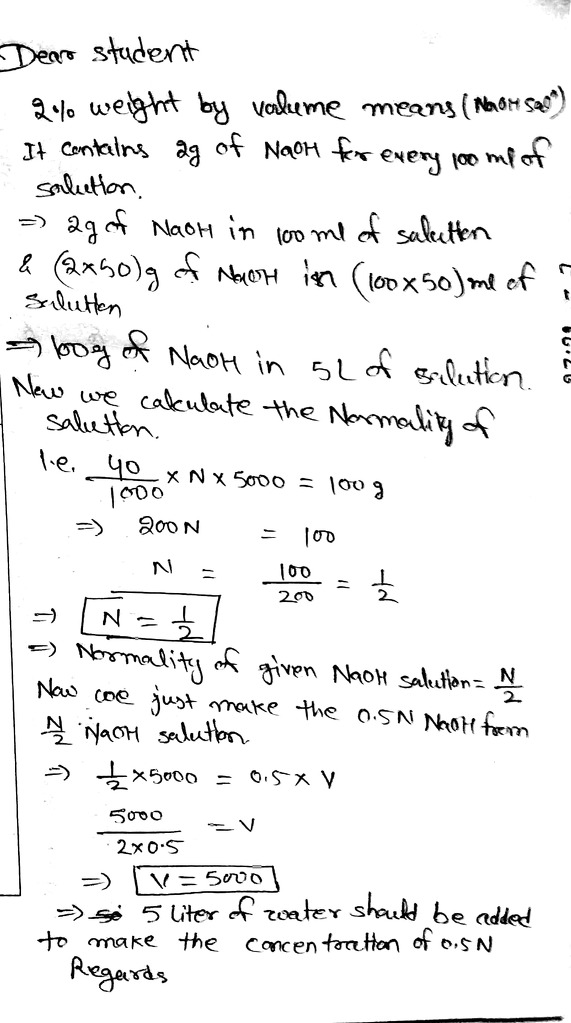 How Much Water Should Be Added To 2 Weight By Volume 5 Litre Naoh Solution So As To Make Its Chemistry Solutions 13988966 Meritnation Com