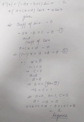 The value of a+b+c+d where f(x)= (ax+b)cosx+ (cx+d)sin x ...