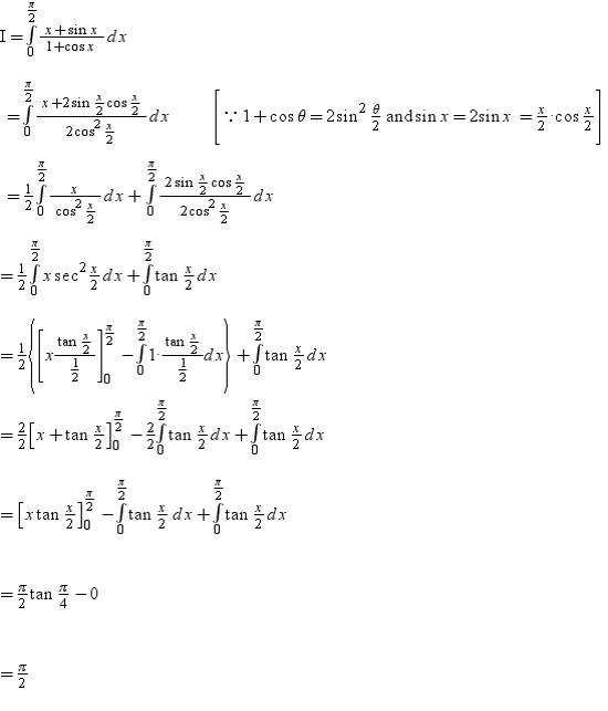 0 To (pi)/2 {(x+sinx)/(1+cosx)}
