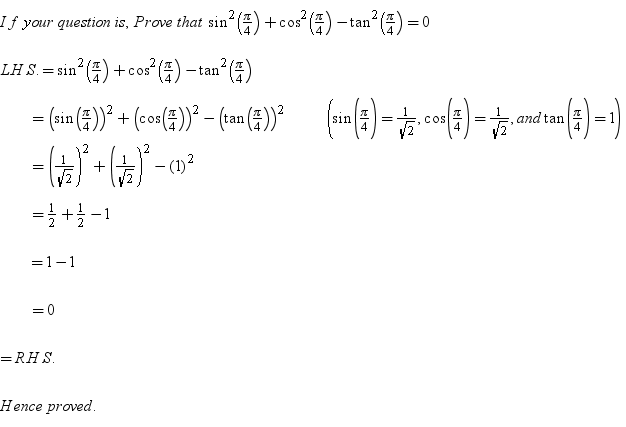 Evaluating Sine Cosine And Tangent Of Pi2: Prove That Sin^2 (pi/4) + Cos^2 (pi/4)